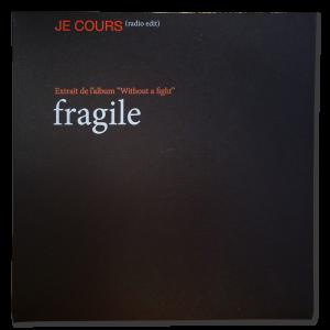 JE COURS - Fragile - Single 1 CD (version radio edit)